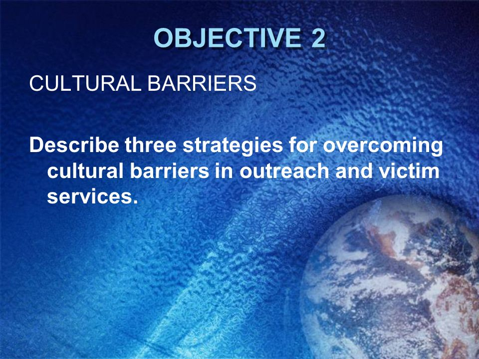 OBJECTIVE 2 CULTURAL BARRIERS
