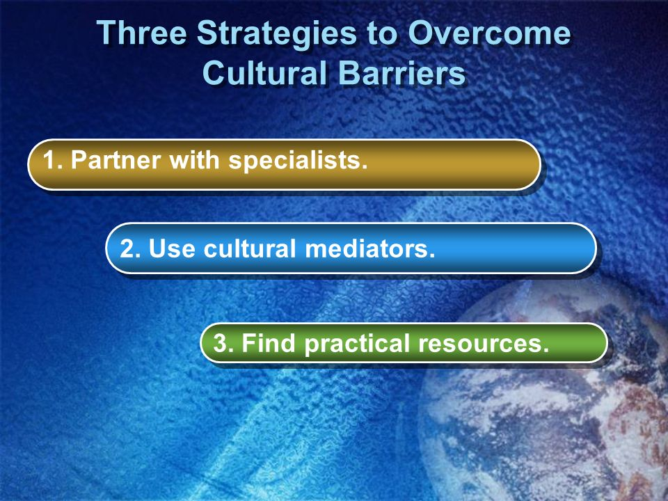 Three Strategies to Overcome Cultural Barriers