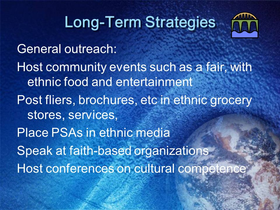 Long-Term Strategies General outreach: