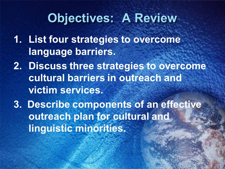 Objectives: A Review List four strategies to overcome language barriers.