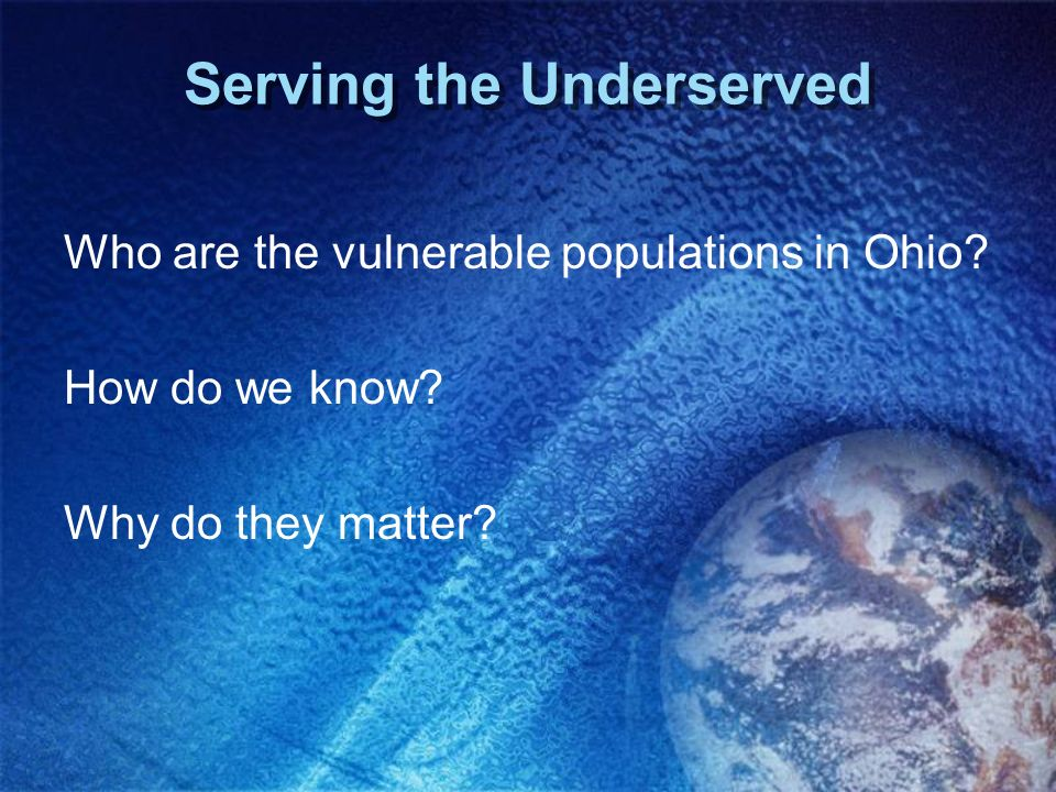 Serving the Underserved