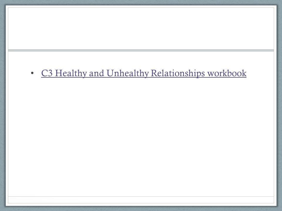 C3 Healthy and Unhealthy Relationships workbook