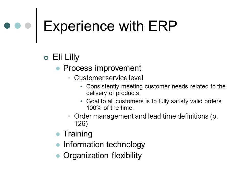 Experience with ERP Eli Lilly Process improvement Training
