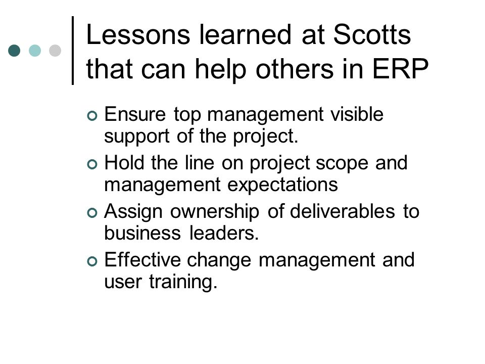 Lessons learned at Scotts that can help others in ERP