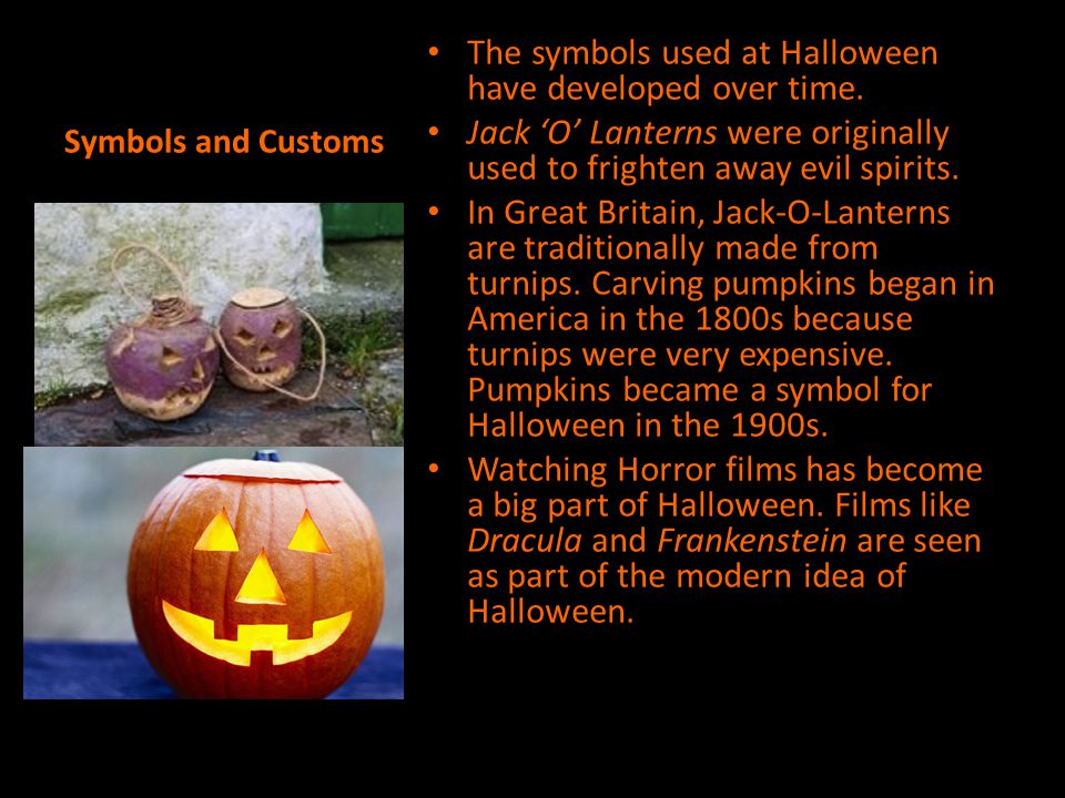 The symbols used at Halloween have developed over time.