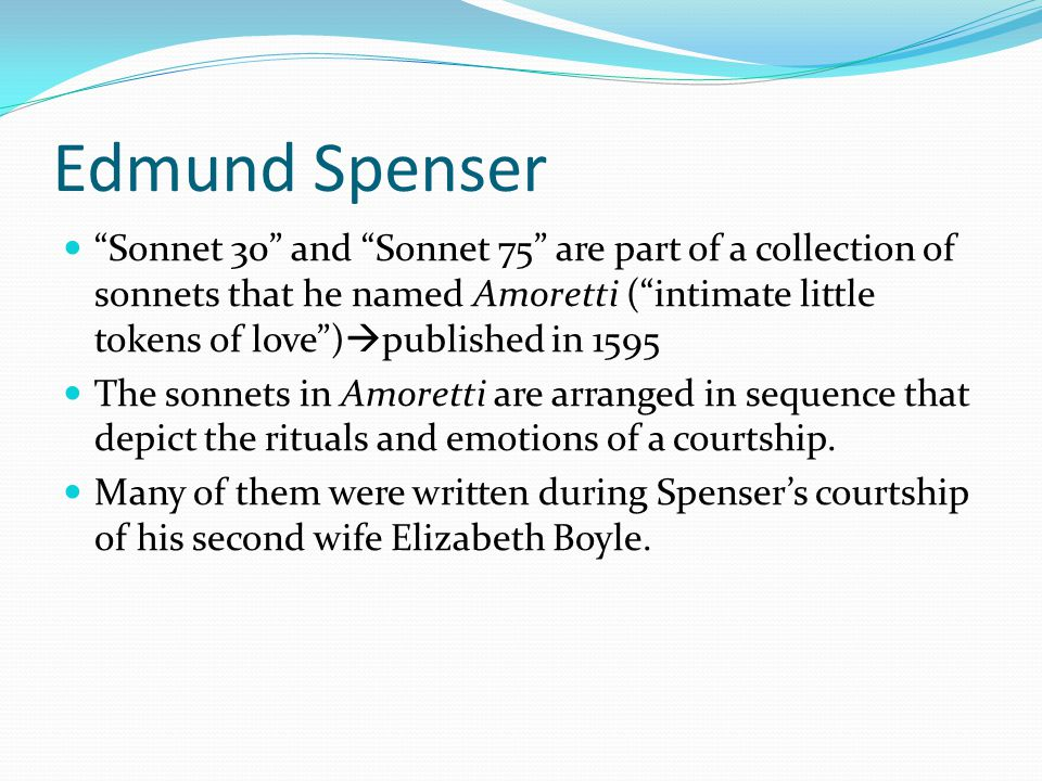 edmund spenser sonnet 30 Start studying edmund spencer sonnet 30 and 75 learn vocabulary, terms, and more with flashcards, games, and other study tools.
