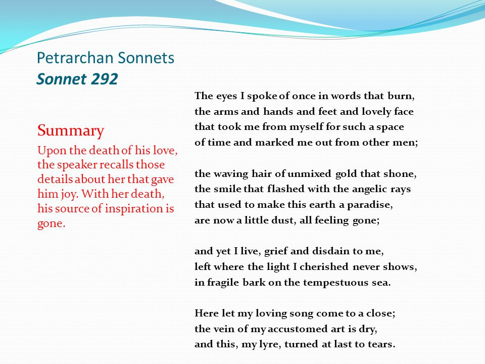 petrarchan sonnet The petrarchan sonnet is divided into two parts: an octave, consisting of the first eight lines, and a sestet, comprised of the final six lines.