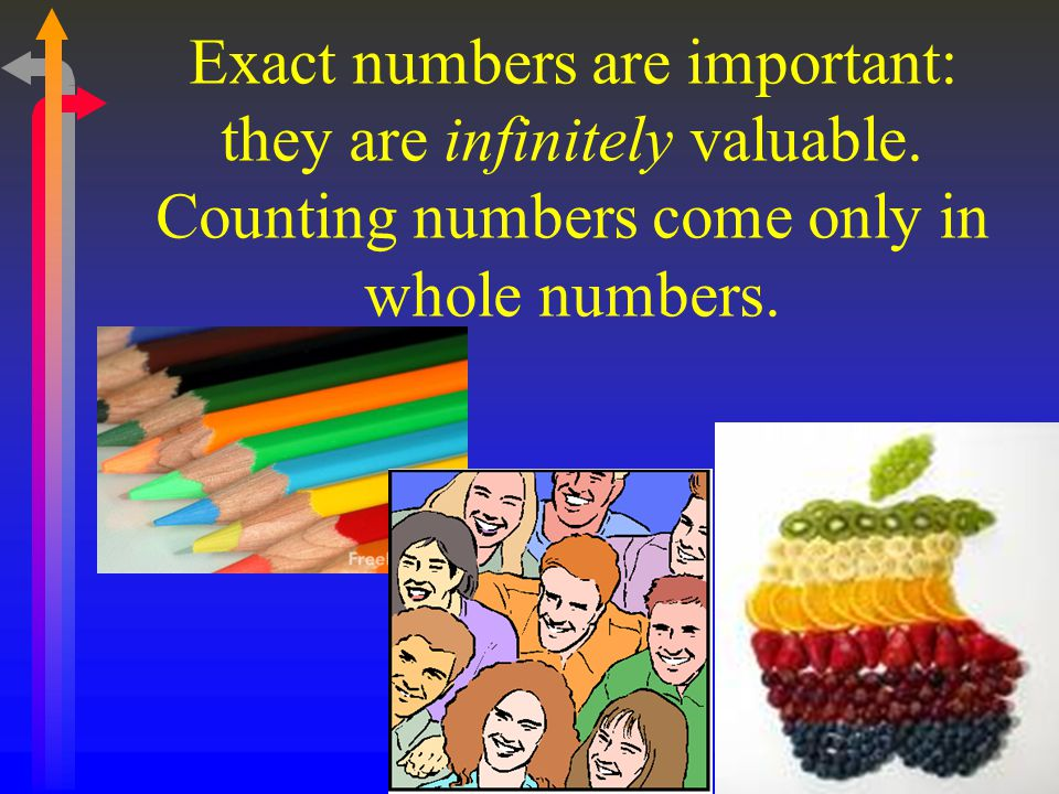 Exact numbers are important: they are infinitely valuable