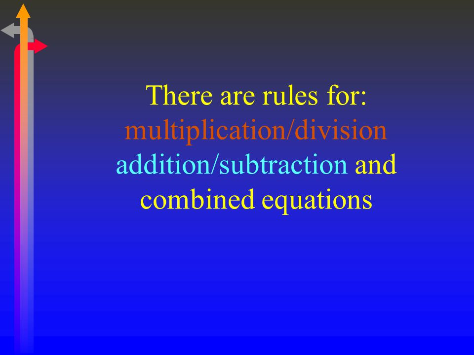 There are rules for: multiplication/division addition/subtraction and combined equations