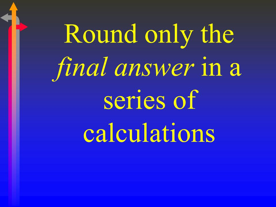 Round only the final answer in a series of calculations