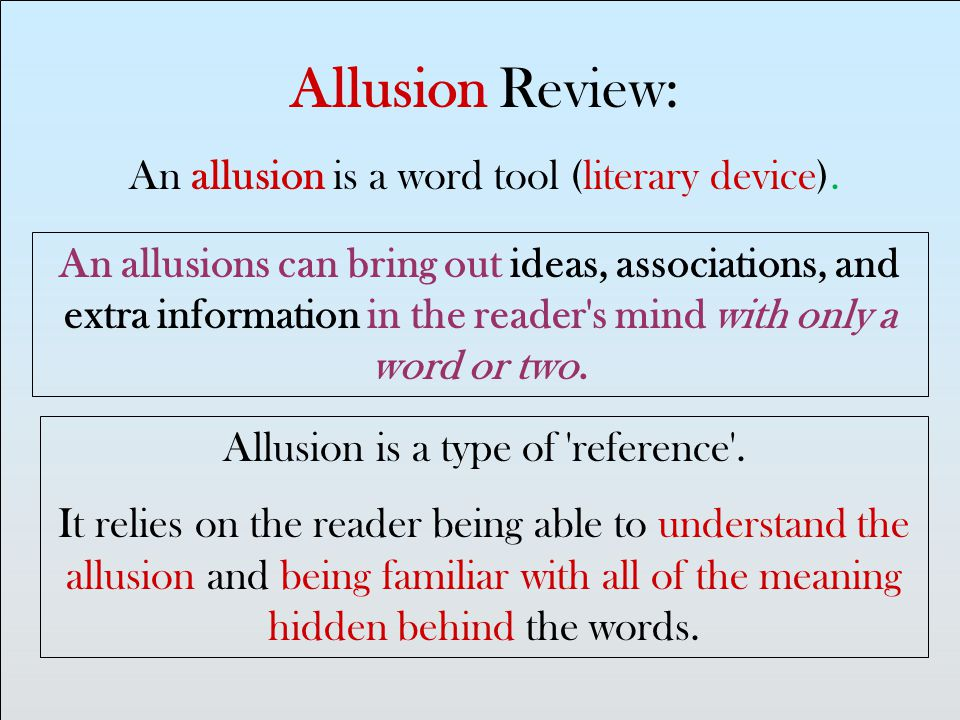 Allusion Review: An allusion is a word tool (literary device).