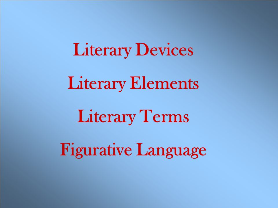 Literary Devices Literary Elements Literary Terms Figurative Language