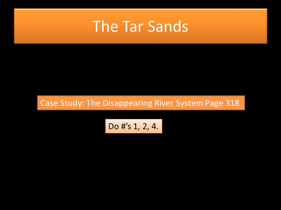 The Tar Sands Case Study: The Disappearing River System Page 318