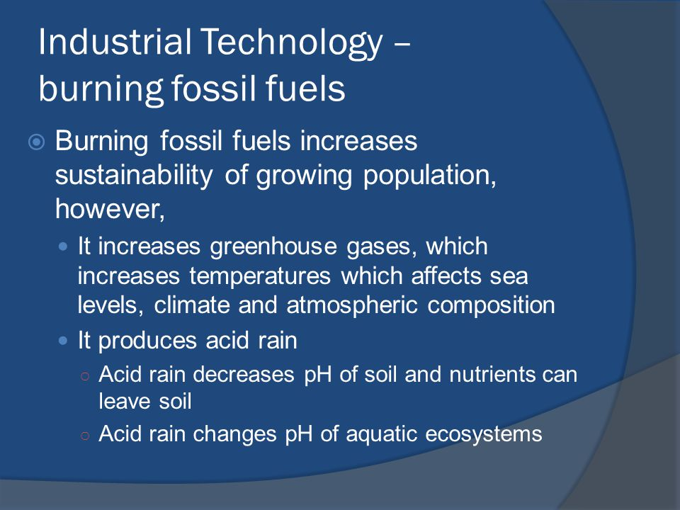 Industrial Technology – burning fossil fuels