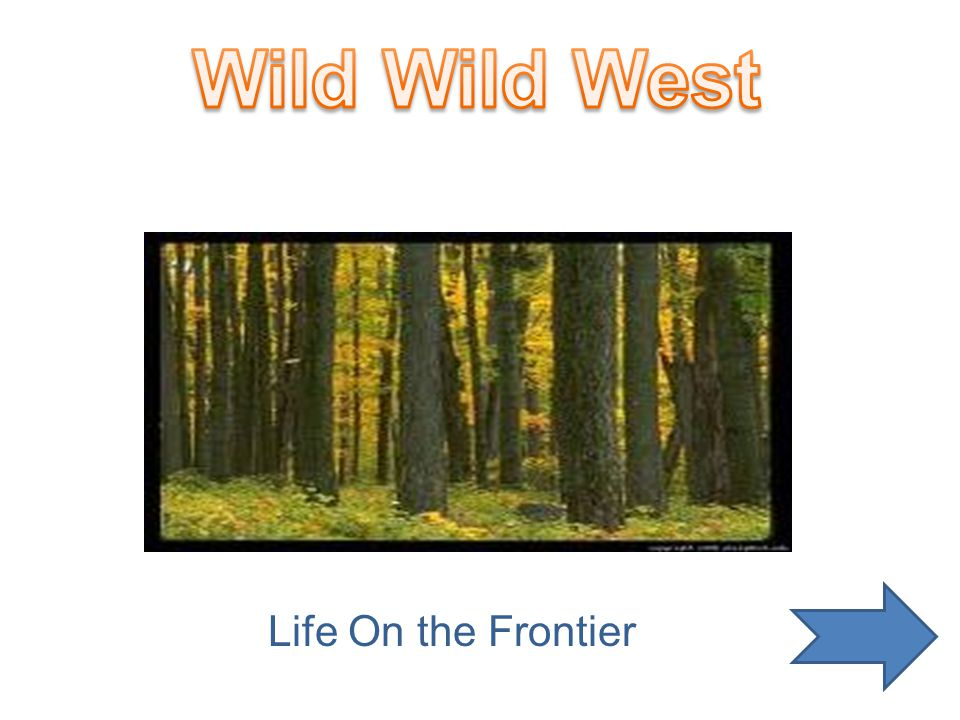 Wild Wild West Life On the Frontier
