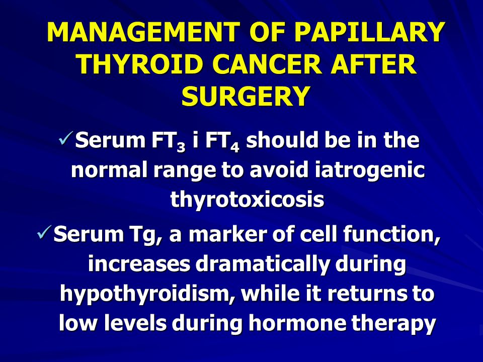 MANAGEMENT OF PAPILLARY THYROID CANCER AFTER SURGERY