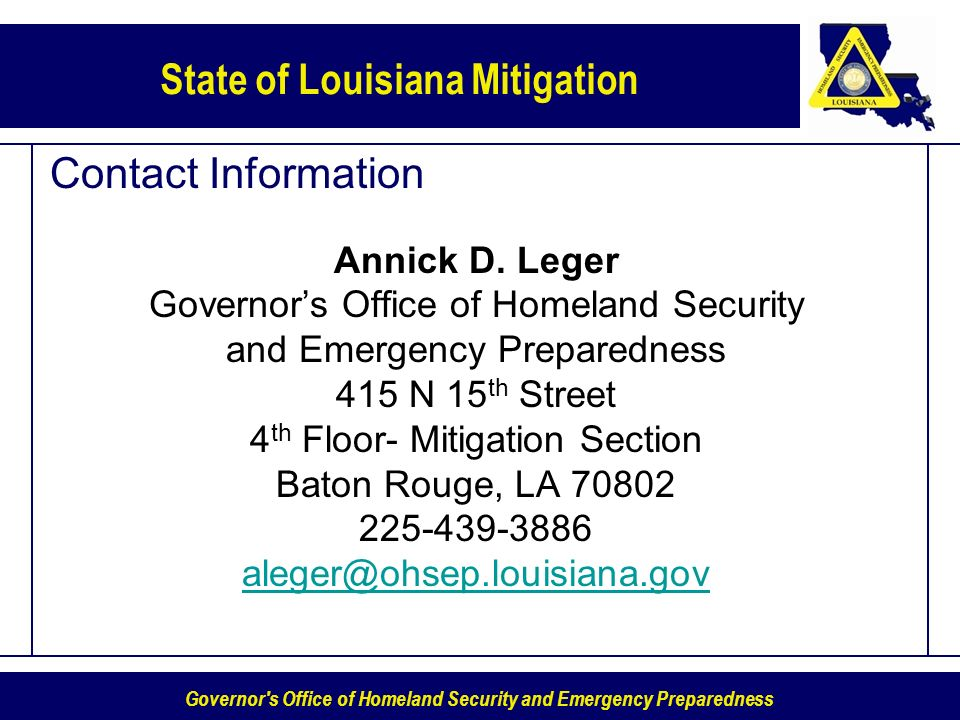 Contact Information Annick D. Leger. Governor's Office of Homeland Security. and Emergency Preparedness.