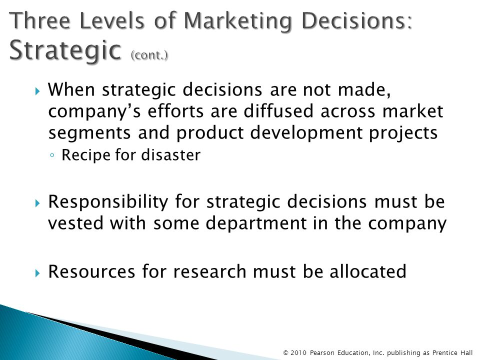 marketing decisions and business strategy Usually for b2b, the buying situations are a bit more personal, and the buying  decision process involves much more strategic consideration.
