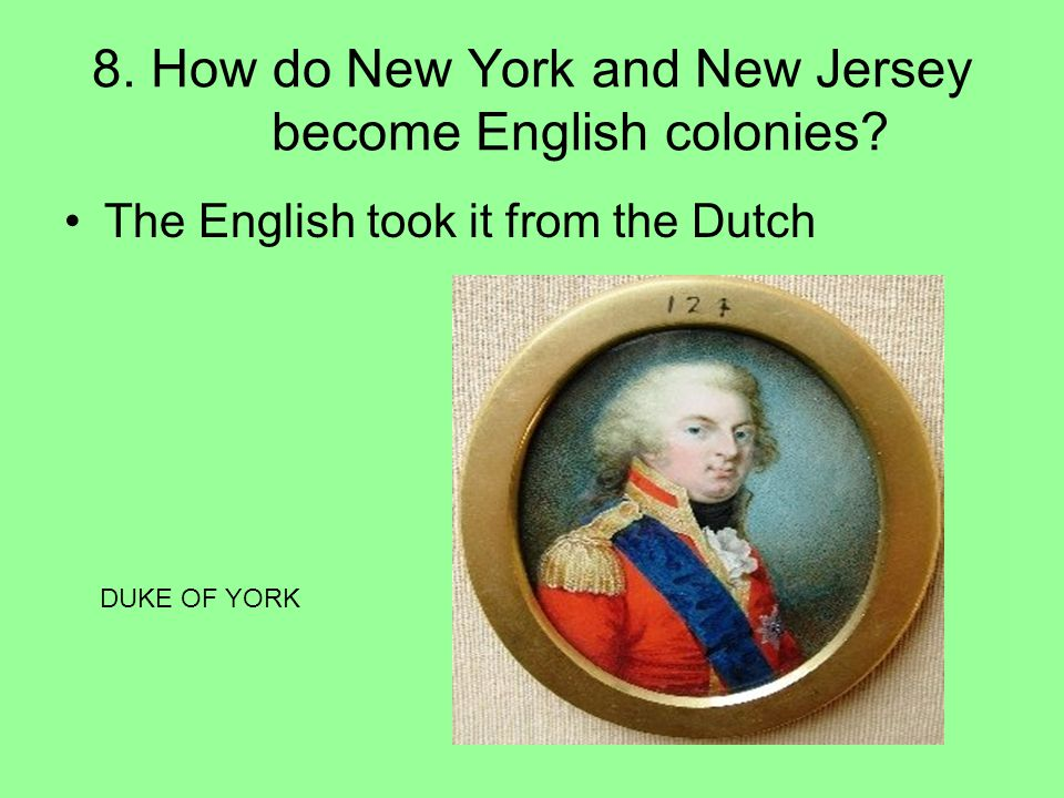 8. How do New York and New Jersey become English colonies