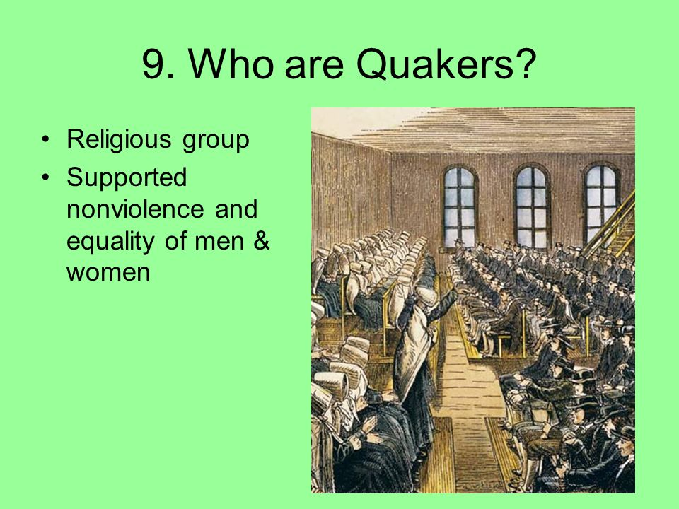 9. Who are Quakers Religious group
