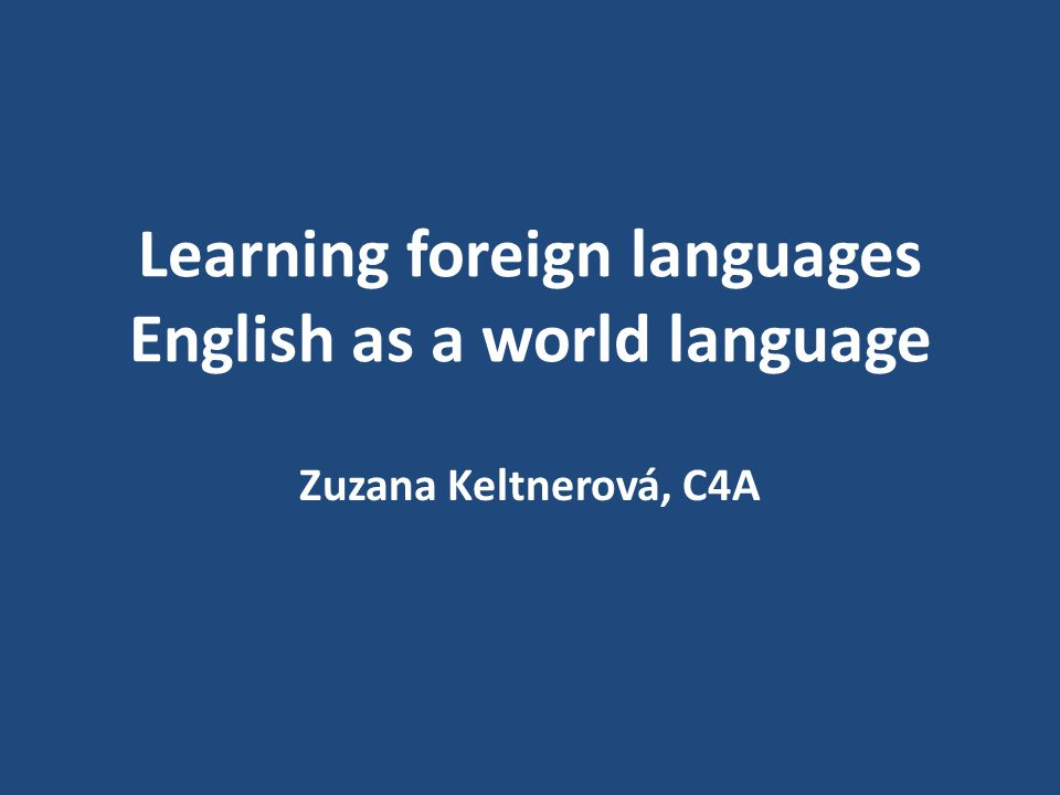 Learning Foreign Languages English As A World Language Ppt Download - 1 world language