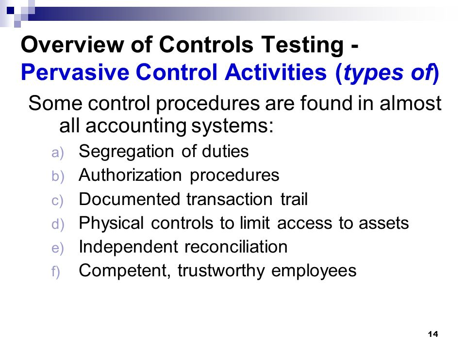 Overview of Controls Testing - Pervasive Control Activities (types of)