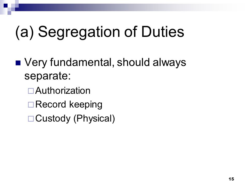 (a) Segregation of Duties