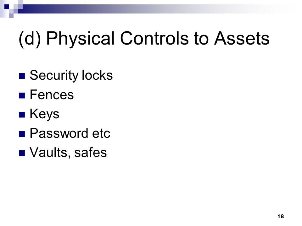 (d) Physical Controls to Assets