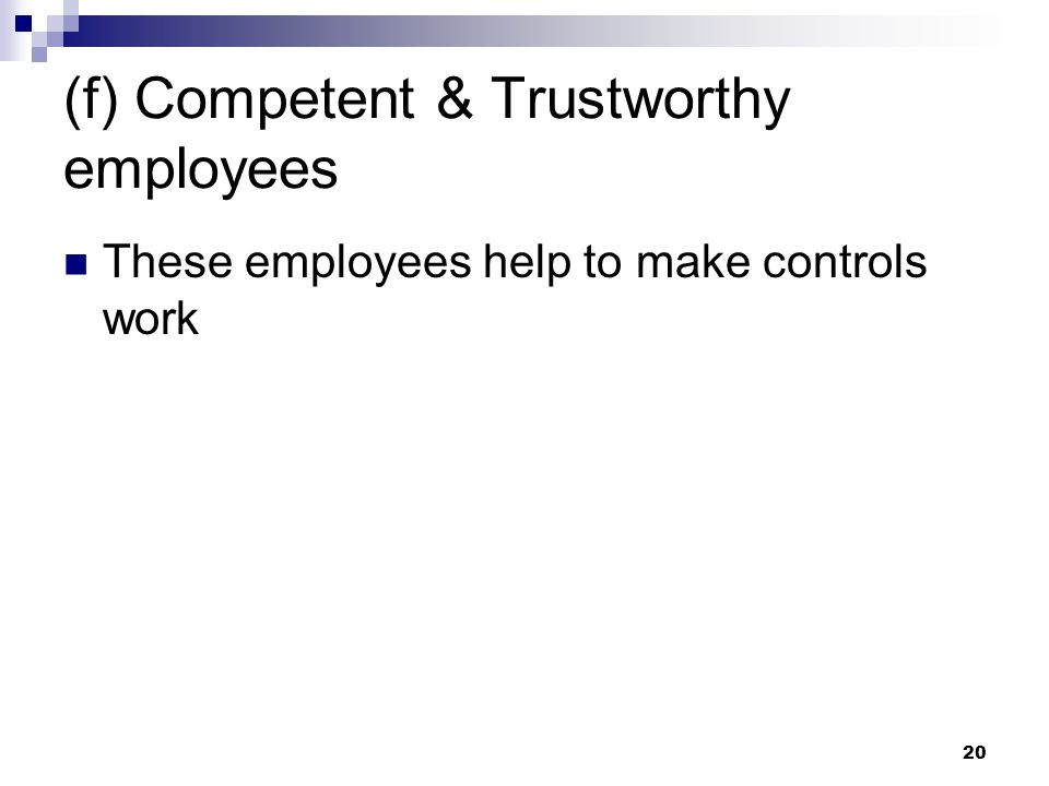 (f) Competent & Trustworthy employees