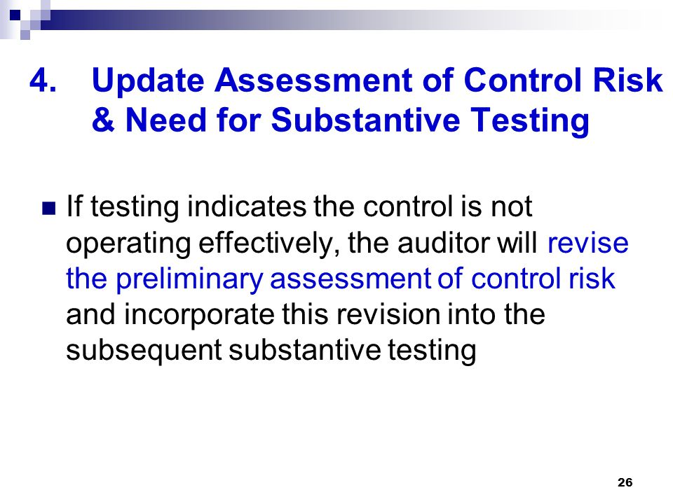Update Assessment of Control Risk & Need for Substantive Testing