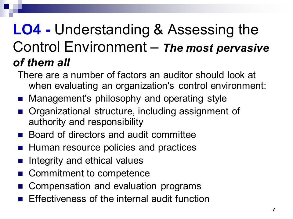 LO4 - Understanding & Assessing the Control Environment – The most pervasive of them all