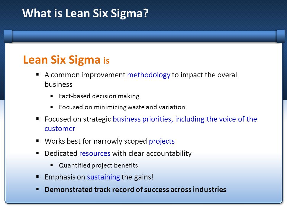 What is Lean Six Sigma Lean Six Sigma is