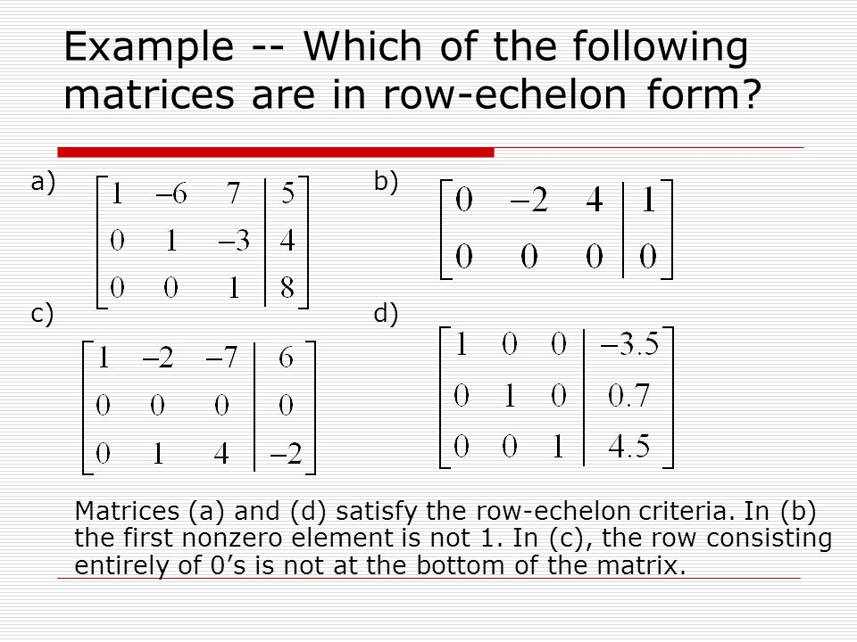 Example -- Which of the following matrices are in row-echelon form
