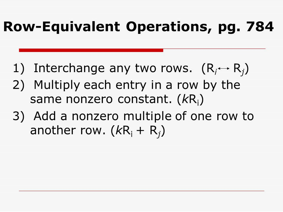 Row-Equivalent Operations, pg. 784