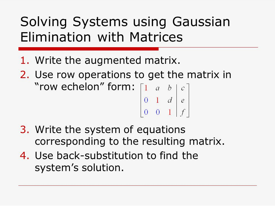 Solving Systems using Gaussian Elimination with Matrices
