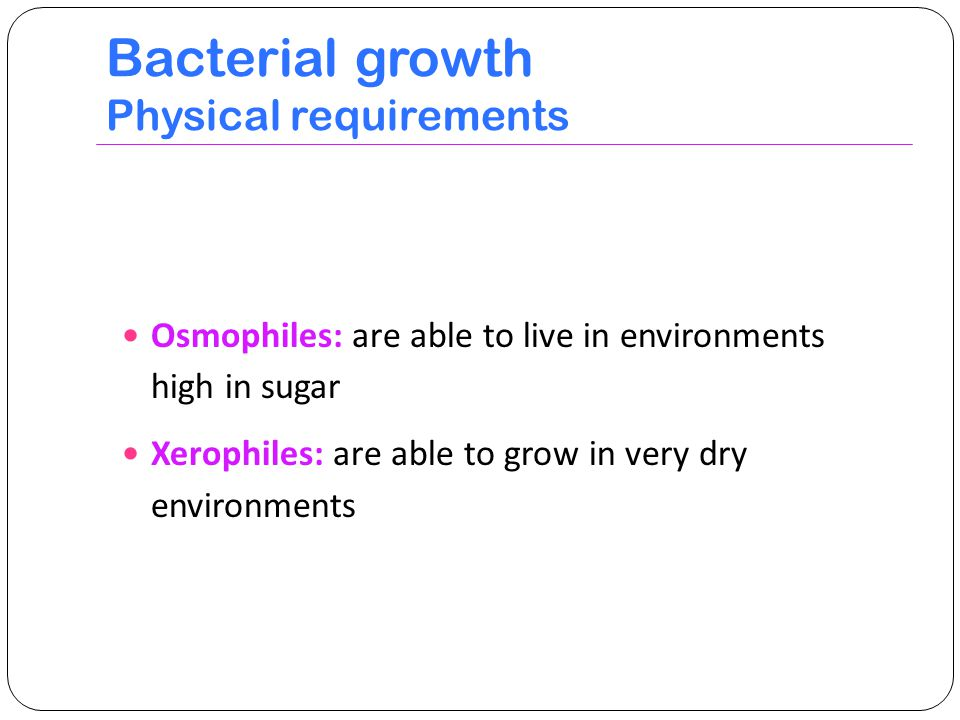 Bacterial growth Physical requirements