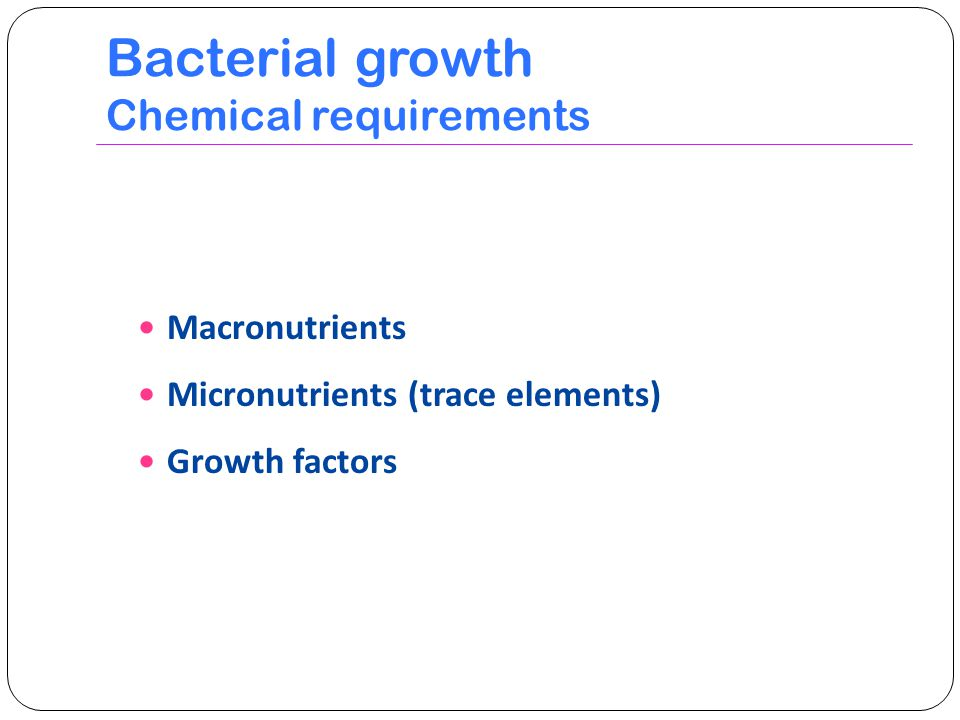 Bacterial growth Chemical requirements