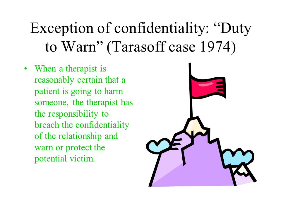 """duty to warn and numerous ethical Tarasoff and the duty to protect tarasoff i set forth a """"duty to warn"""" on the part of psychotherapists duty to protect, law, ethics."""