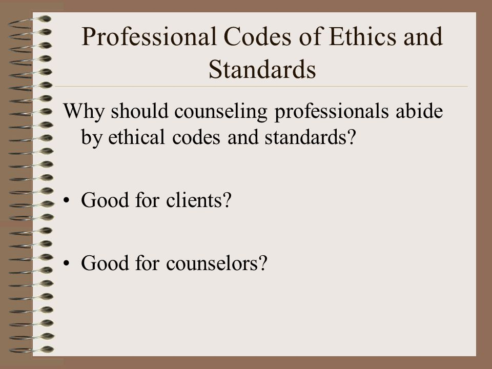 ethical principles in a counseling relationship Ethical decision-making in mental health  ♦summarizes ethical principles & establishes specific standardssummarizes ethical principles & establishes specific.