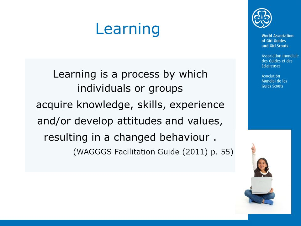 Learning Learning is a process by which individuals or groups