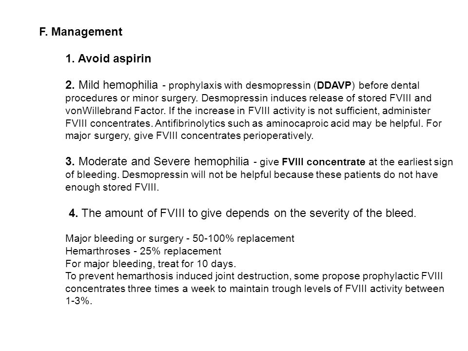 4. The amount of FVIII to give depends on the severity of the bleed.