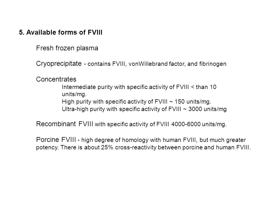 5. Available forms of FVIII