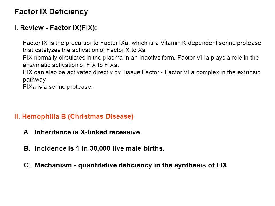 Factor IX Deficiency I. Review - Factor IX(FIX):