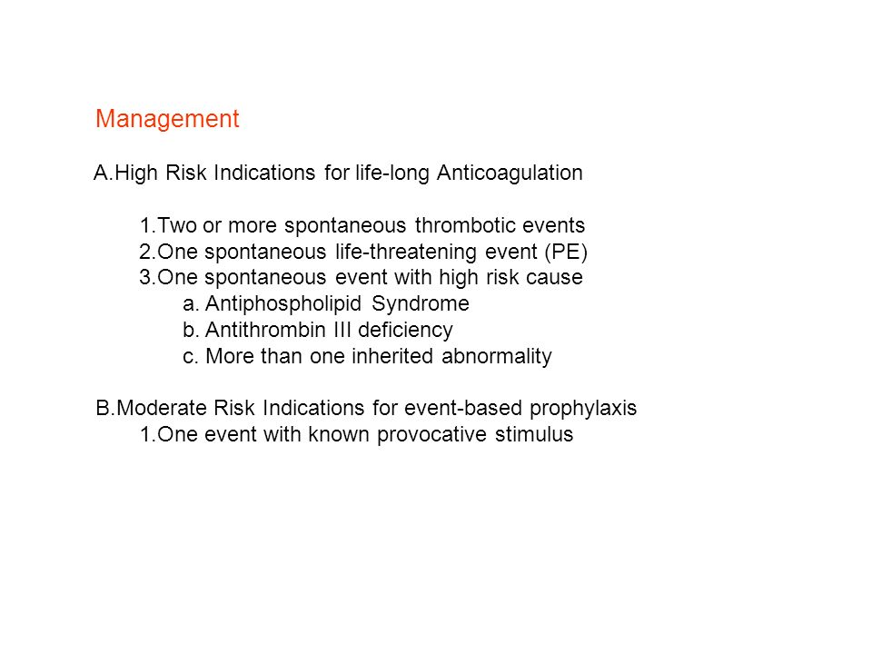 Management A.High Risk Indications for life-long Anticoagulation