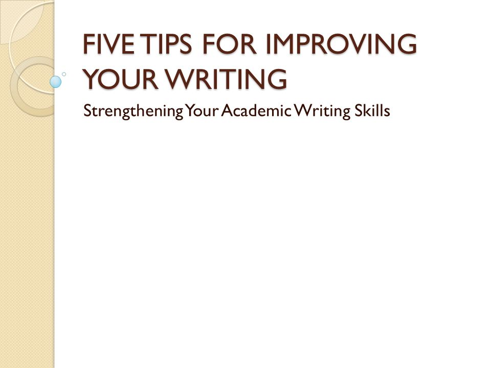 improving essay writing skills Everyone can pay for essays to get better grades, but getting a handle on writing can be hugely beneficial in the long-run not only will you save money, but you will be able to write original and fresh content on any topic with your own efforts writing doesn't need to be this tortuous task with a little.
