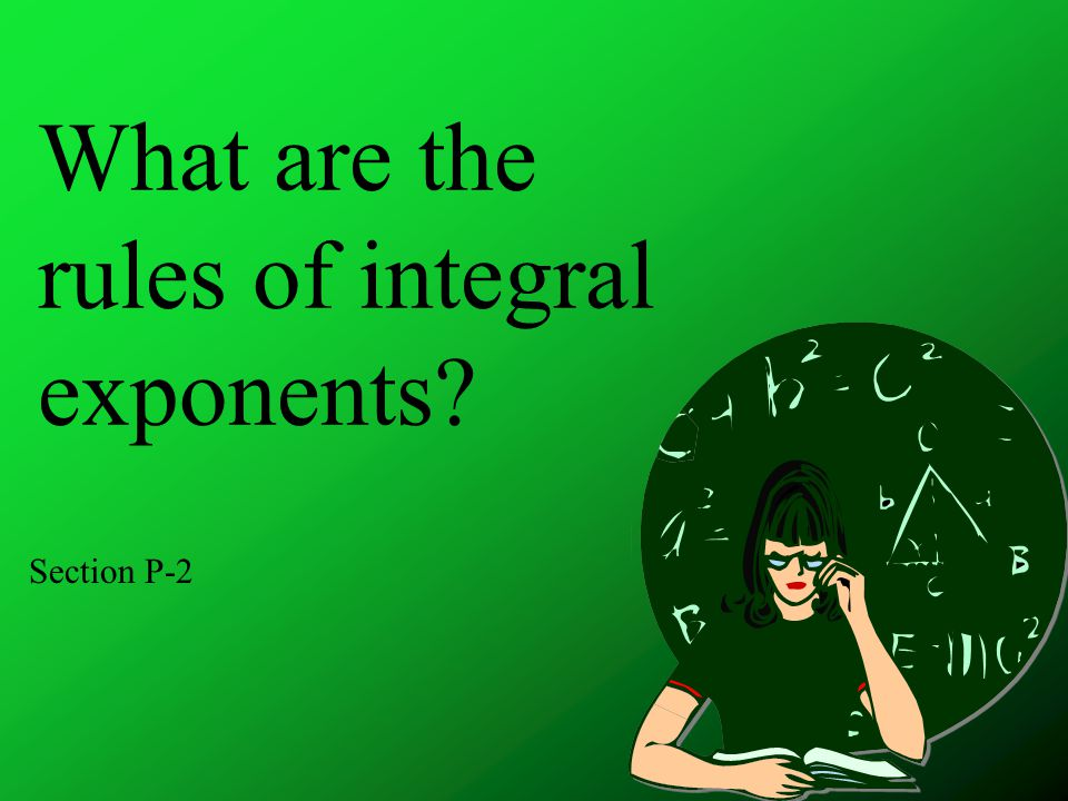 What are the rules of integral exponents