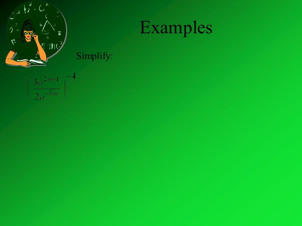 Examples Simplify: