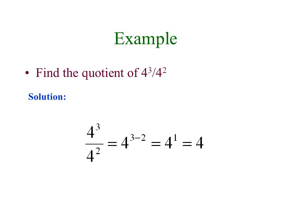 Example Find the quotient of 43/42 Solution: