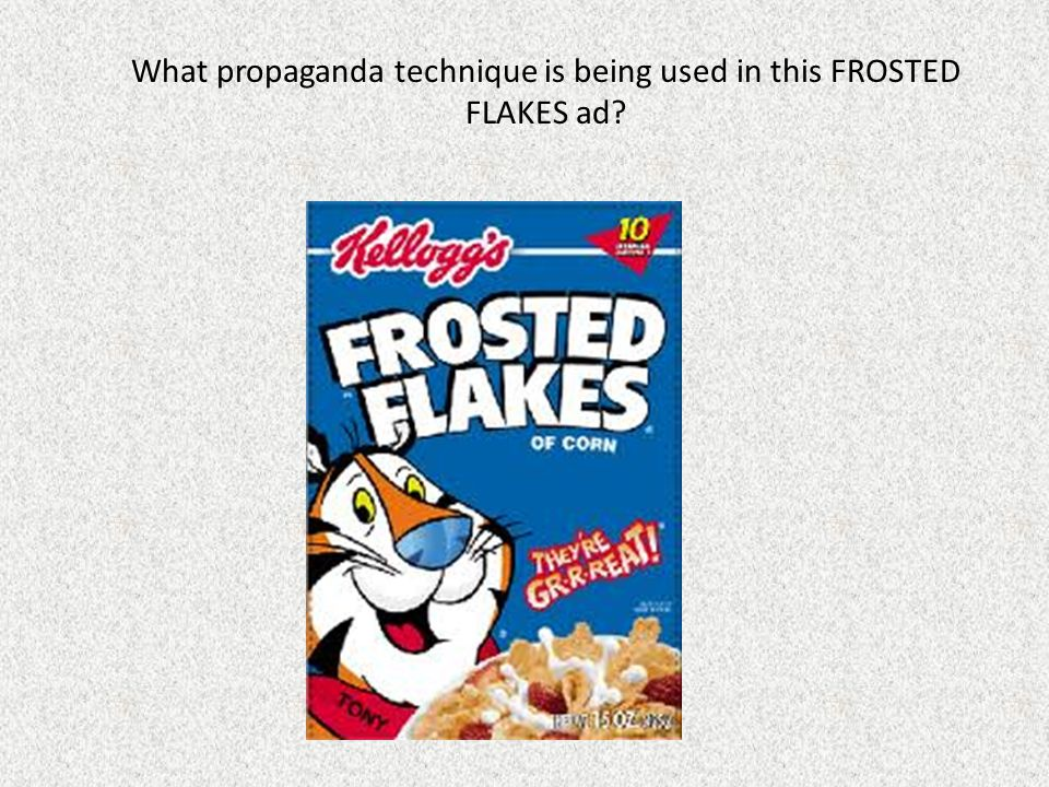 What propaganda technique is being used in this FROSTED FLAKES ad