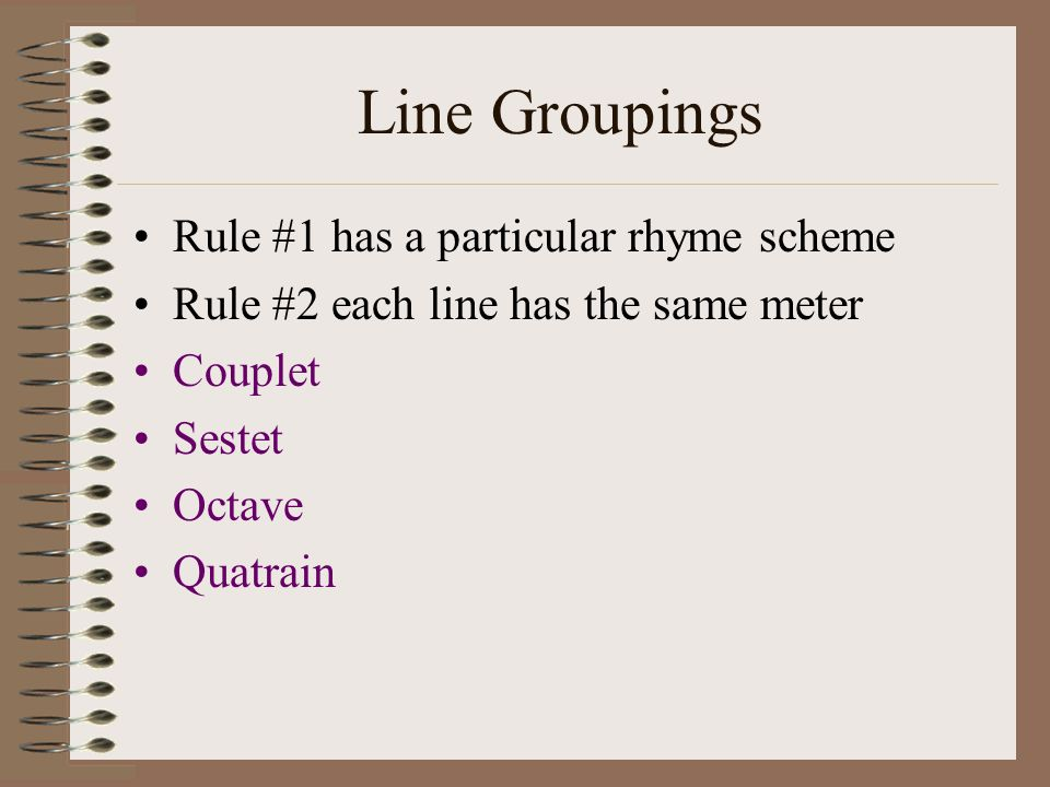 Line Groupings Rule #1 has a particular rhyme scheme